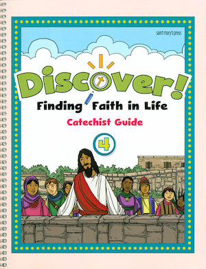 Discover! Finding Faith in Life, 1-5: Grade 4, Catechist Guide, Parish Edition