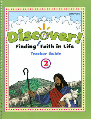 Discover! Finding Faith in Life, 1-5: Grade 2, Teacher Manual, School Edition