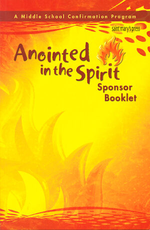 Anointed in the Spirit: Confirmation, Jr. High: Sponsor Guide