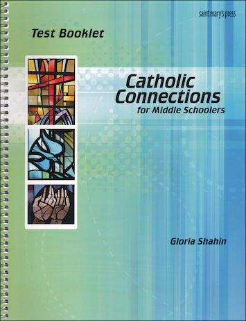 Catholic Connections: Test Book, 1st Edition, Parish Edition