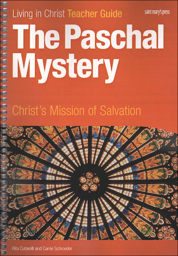 Living in Christ Series: The Paschal Mystery, Teacher Manual