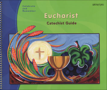Celebrate and Remember: Eucharist: Catechist Guide