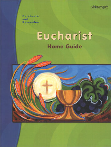 Celebrate and Remember: Eucharist: Home Guide