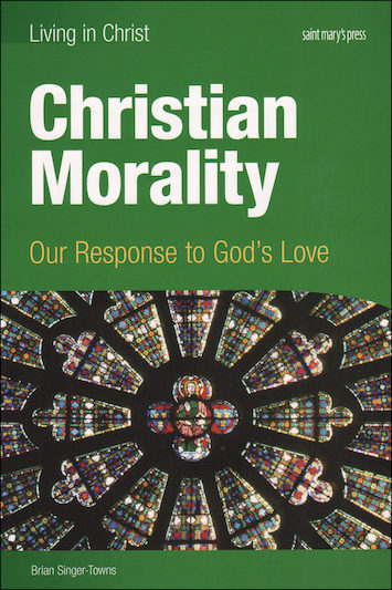 Living in Christ Series: Christian Morality, Student Text
