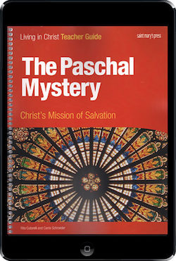 The Paschal Mystery: Christ's Mission of Salvation, 1st Ed., ebook (1 Year Access), Teacher Manual