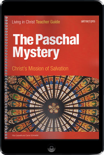 Living in Christ Series: The Paschal Mystery: Christ's Mission of Salvation, 1st Ed., ebook (1 Year Access), Teacher Manual