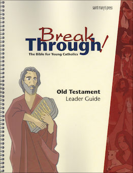 GNT, Breakthrough! The Bible for Young Catholics: Old Testament Leader Guide for Breakthrough!, 2nd Edition
