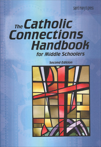 The Catholic Connections Handbook for Middle Schoolers, 2nd Edition