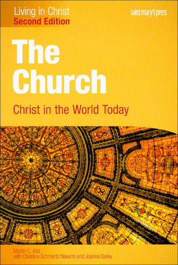 Living in Christ Series: The Church: Christ in the World Today, 2nd Edition, Student Text