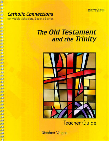 Catholic Connections: Old Testament and the Trinity, 2nd Edition, Teacher Manual, School Edition