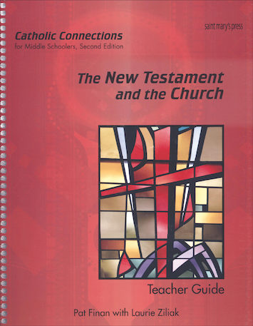 Catholic Connections: The New Testament and the Church, 2nd Edition, Teacher Manual, School Edition