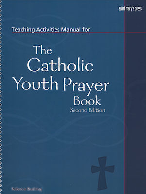 Teaching Activities Manual for The Catholic Youth Prayer Book, 2nd Edition
