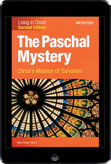 Living in Christ Series: The Paschal Mystery: Christ's Mission of Salvation, 2nd Ed., ebook (1 Year Access), Student Text