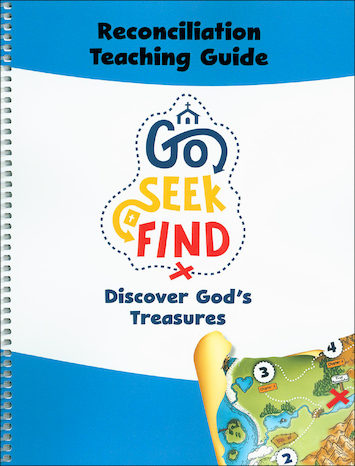 Go Seek Find: Reconciliation and Eucharist: Reconciliation, Teaching Guide