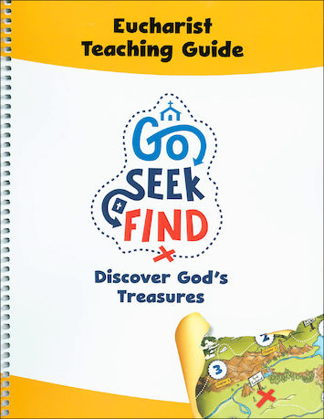 Go Seek Find: Reconciliation and Eucharist: Eucharist, Teaching Guide