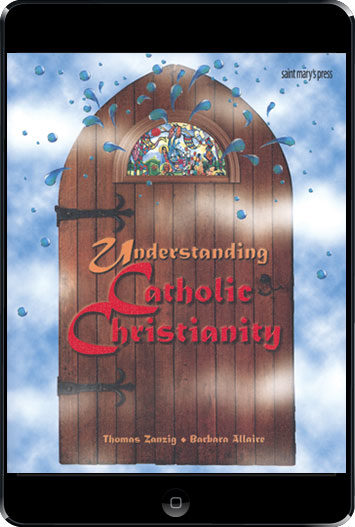 Understanding Catholic Christianity, ebook (1 Year Access), Student Text