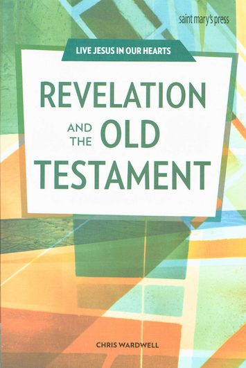Live Jesus in Our Hearts: Revelation and the Old Testament, Student Text
