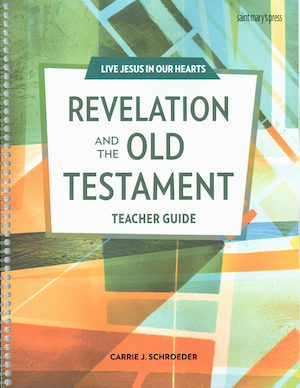 Live Jesus in Our Hearts: Revelation and the Old Testament, Teacher Manual