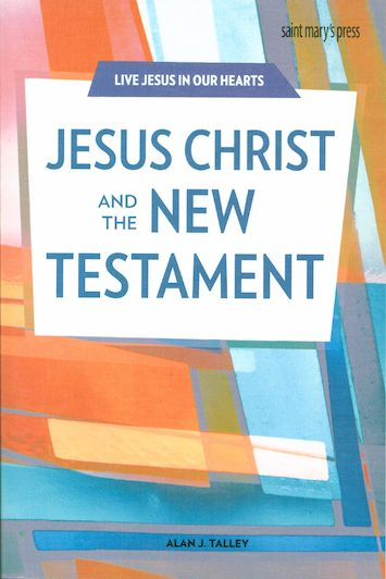 Live Jesus in Our Hearts: Jesus Christ and the New Testament, Student Text