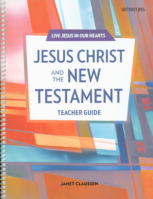 Live Jesus in Our Hearts: Jesus Christ and the New Testament, Teacher Manual