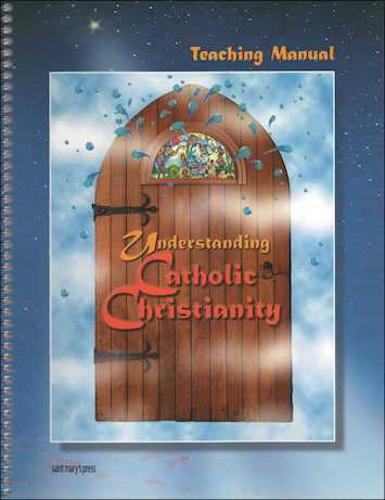 Understanding Catholic Christianity Teacher Manual, Teacher Manual