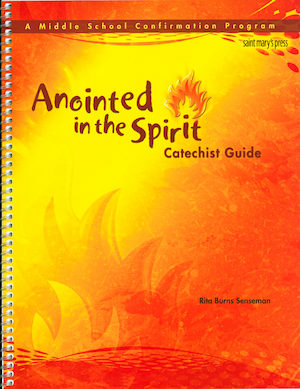 Anointed in the Spirit: Confirmation, Jr. High: Catechist Guide