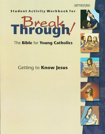 Breakthrough! 1st Edition, Getting to Know Jesus, Student Activity Workbook
