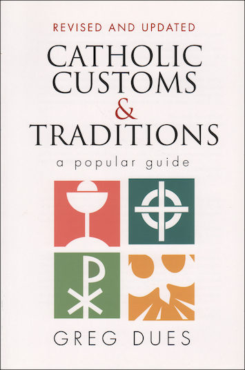 Catholic Customs and Traditions Revised