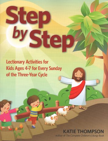 Step by Step: Lectionary Activities for Kids Ages 4-7