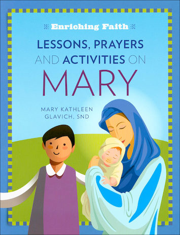 Enriching Faith: Lessons and Activities on Mary