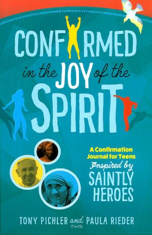 Gifted with the Spirit, High School: Confirmed in the Joy of the Spirit