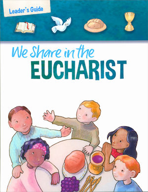 We Share in the Eucharist 2019 Teaching Guide