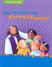 On Our Way with Jesus: Reconciliation: We Prepare for Reconciliation, Leader Guide