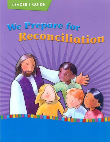 We Prepare for Reconciliation: We Prepare for Reconciliation 2010, Leader Guide