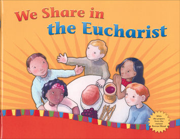 We Share in the Eucharist 2010 Student Book