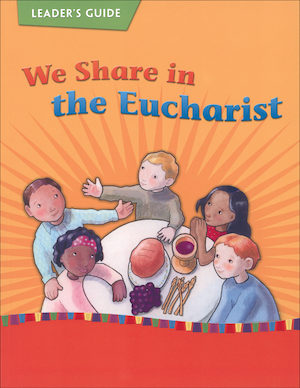 We Share in the Eucharist 2010 Teaching Guide