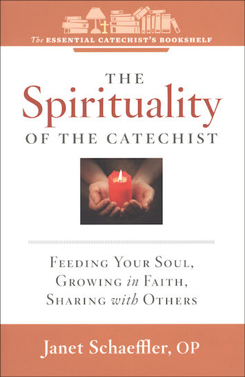 The Essential Catechist's Bookshelf: The Spirituality of the Catechist