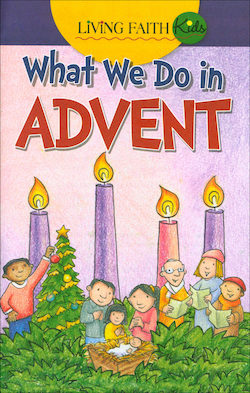 What We Do in Advent