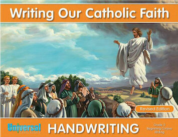 Writing Our Catholic Faith: Beginning Cursive Writing, Grade 3