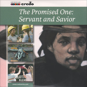 The Credo Series: The Promised One: Servant and Savior, Music CD