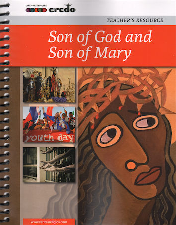 The Credo Series: Son of God and Son of Mary, Teacher Manual