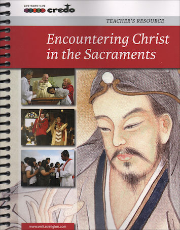 The Credo Series: Encountering Christ in the Sacraments, Teacher Manual