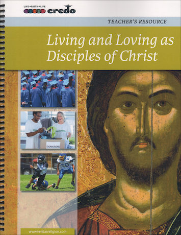 The Credo Series: Living and Loving as Disciples of Christ, Teacher Manual