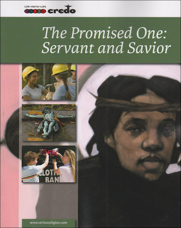 The Credo Series: The Promised One: Servant and Savior, 2nd Edition, Student Text