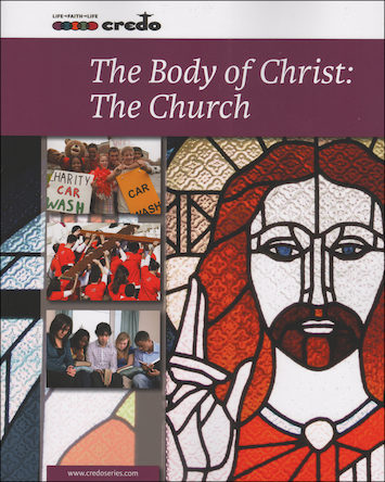 The Credo Series: The Body of Christ: The Church, 2nd Edition, Student Text