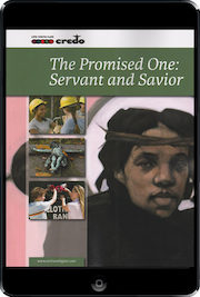 The Credo Series: The Promised One: Servant and Savior, 2nd Ed., ebook (1 Year Access), Student Text