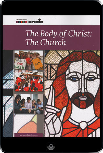 The Credo Series: The Body Of Christ: The Church, 2nd Ed. ebook (1 Year Access), Student Text