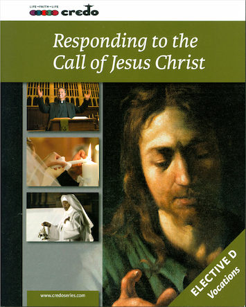 The Credo Series: Responding to the Call of Jesus Christ, Student Text
