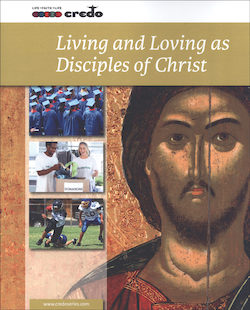 Living and Loving as Disciples of Christ, 2nd Edition, Student Text