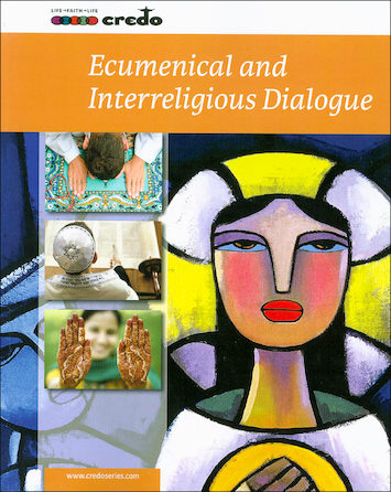 The Credo Series: Ecumenical and Interreligious Dialogue, Student Text